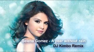 Selena Gomez - A year without rain remix (Dj Kimbo trance remix)