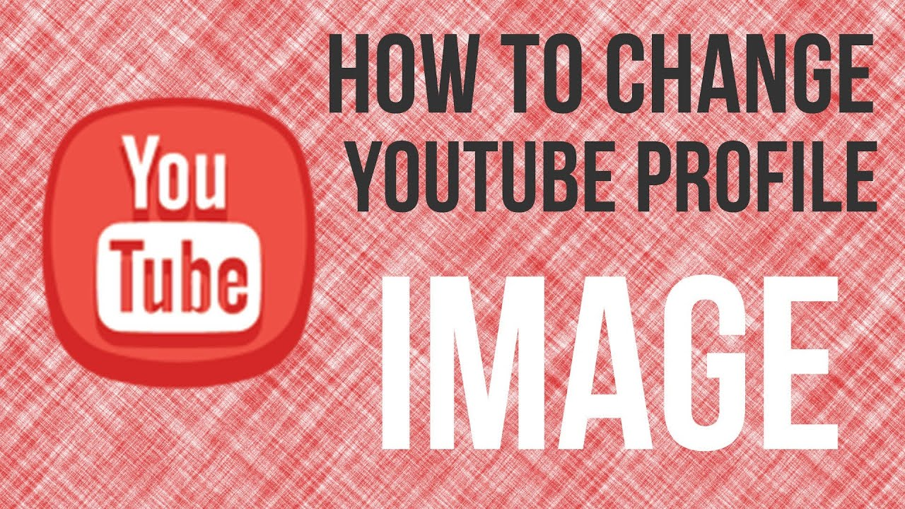 How To Change Your YouTube Profile Picture -2014 Update ...