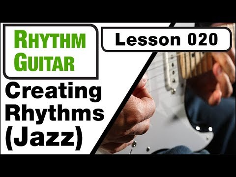 RHYTHM GUITAR 020: Creating Rhythms (Jazz)