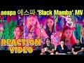 aespa 에스파 'Black Mamba' MV REACTION BY CALVIN JEREMY, TENDRA, & DICKSON