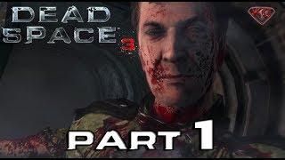 Dead Space 3 - Walkthrough Part 1 Full Game Let