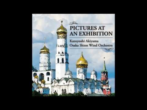 Mussorgsky Pictures at an Exhibition  wind orchestra version