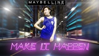 【OFFICIAL DANCE COVER】: MAKE IT HAPPEN - Yaya feat.DaBoyWay by Maybelline Thailand