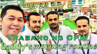 Daddy's Morning Routine| Work Ni Daddy|Buhay Ofw | Vlogmas Day 8