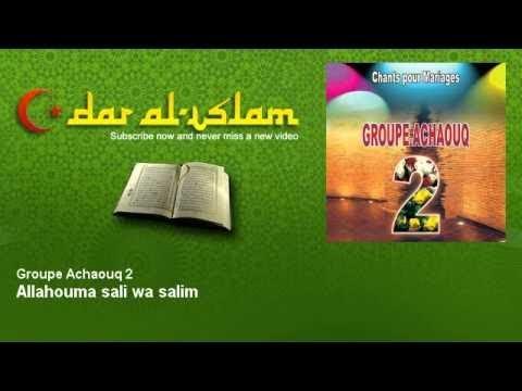 Groupe Achaouq 2 - Allahouma sali wa salim - Dar al Islam اللهم صلي و سلم -