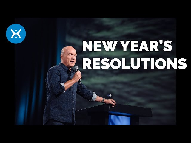 Do we need New Year's Resolutions? (With Greg Laurie)