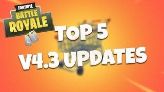 TOP 5 V4.3 UPDATES - Fortnite Battle Royale