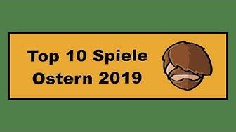 Top 10 Spiele - Ostern 2019