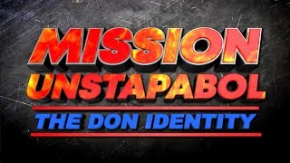 MISSION_UNSTOPABLE:_THE_DON_IDENTITY_(TRAILER)