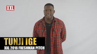 XXL Freshman 2016 - Tunji Ige Pitch