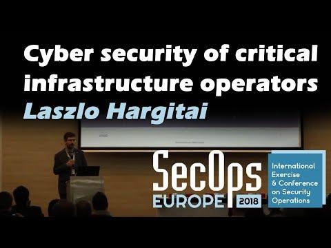 Cyber security of critical infrastructure operators |  Laszlo Hargitai |  Secops Europe 2018