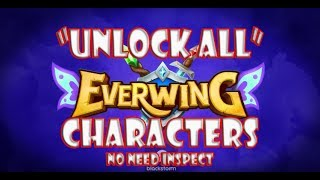 EVERWING UNLOCK ALL CHARACTERS | NO INSPECT