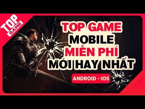 [Topgame] Top Game Mobile Miễn Phí Mới Nổi Bật Nhất Cuối 2018