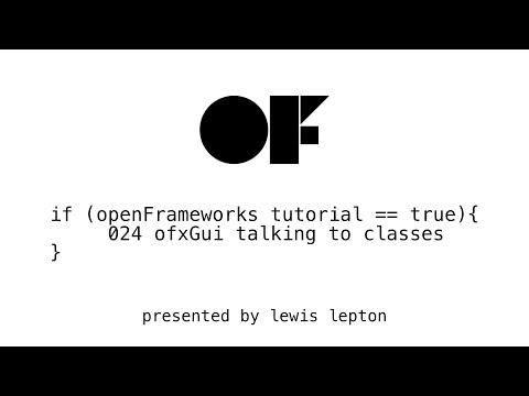 openFrameworks tutorial - 024 ofxGui talking to classes