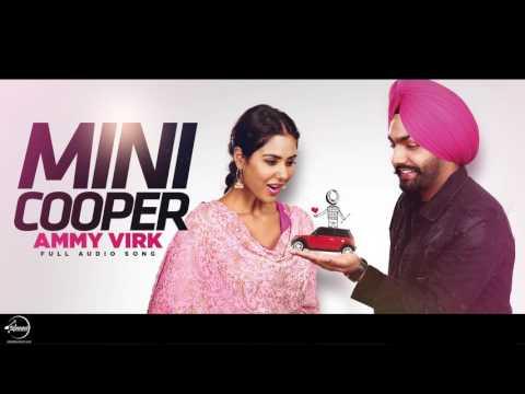 Mini Cooper ( Full Audio Song )   Ammy Virk   Punjabi Song Collection   Speed Punjabi