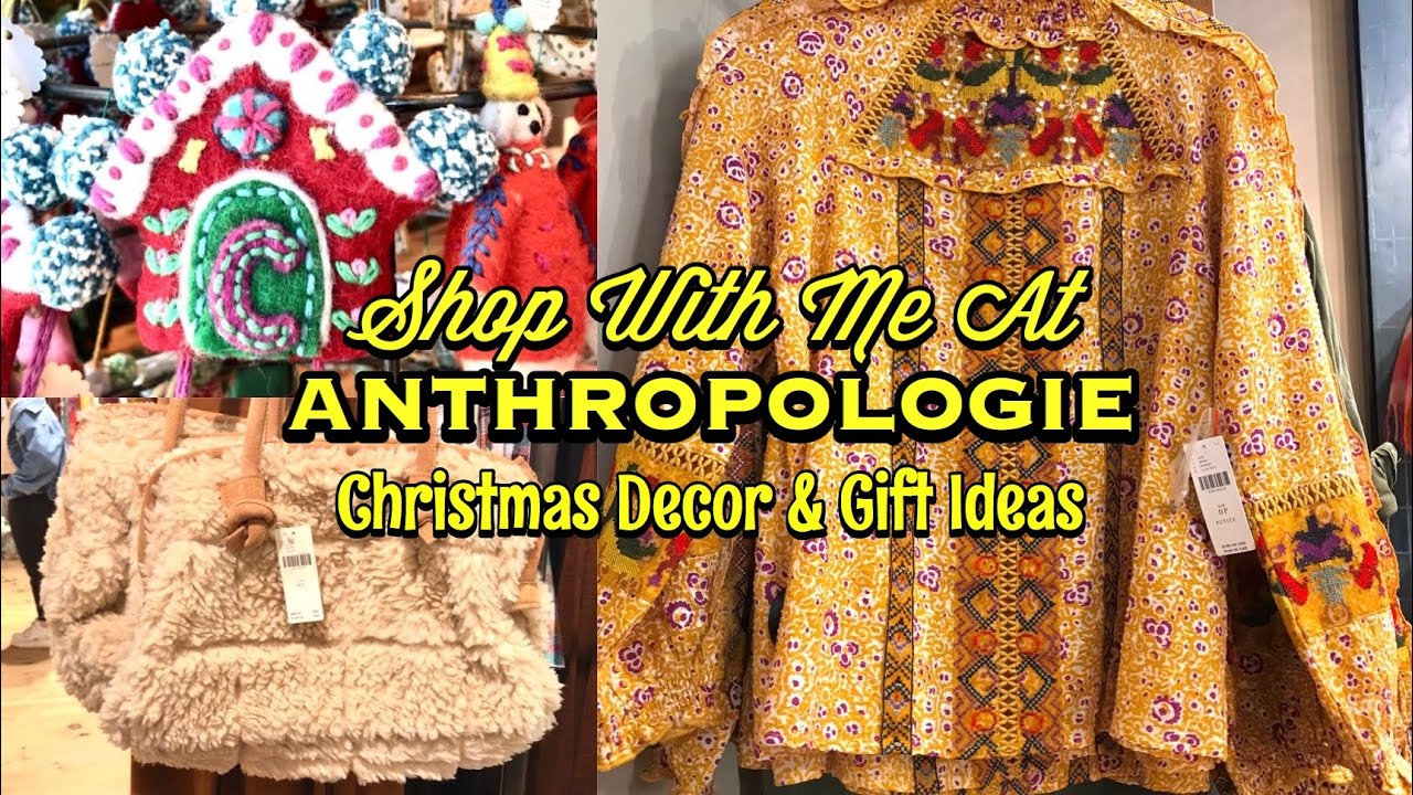 Anthropologie Shop With Me Christmas Decor Gift Ideas Youtube