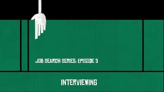 Job Search - Episode 5 - Part 1 - Interviewing