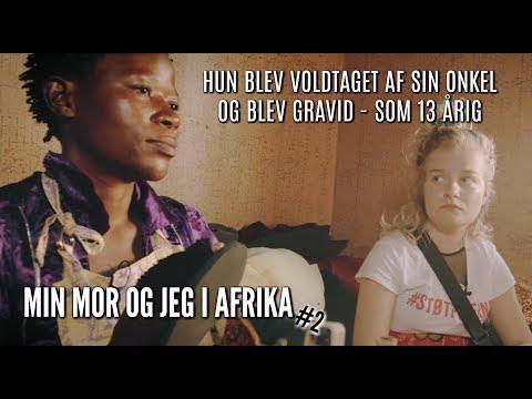 VOLDTAGET AF SØSTERS MAND OG GRAVID // MIN MOR OG JEG I AFRIKA