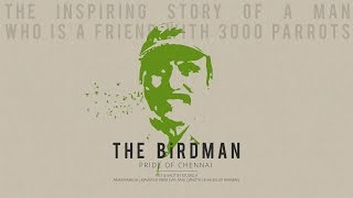 YIAC - COR - BE4 : THE BiRDMAN - Pride Of Chennai | YES! IAM THE CHANGE  | RANDOM ACT OF KINDNESS