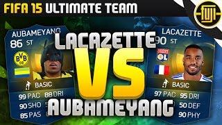 Fifa 15 - tots lacazette vs. tots aubameyang - fifa 15 ultimate team