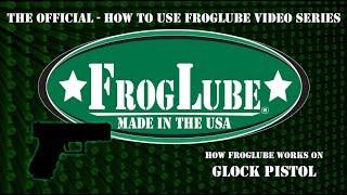 FrogLube Video Series  - GLOCK