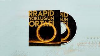 RRapid - Yokluğun Ortası (Mix&Mastering: Kaan Boğa, Beat: RRapid) - 2019