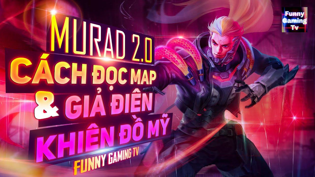 LIÊN QUÂN | Murad Siêu Việt 2.0 & Những MẸO chưa kể | FUNNY GAMING TV