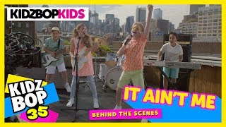 KIDZ BOP Kids - It Ain't Me (Behind The Scenes Official Video) [KIDZ BOP 35]