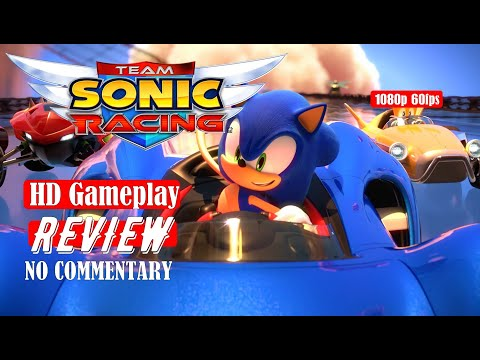 SONIC KART?? MARIO KART?? - TEAM SONIC RACING - Game Reviews [1080P] [60FPS]  No Commentary |