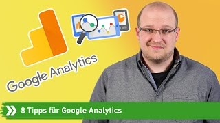 8 Tipps zum Umgang mit Google Analytics