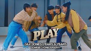 Jax Jones, Years & Years - Play : Donkee Choreography Video
