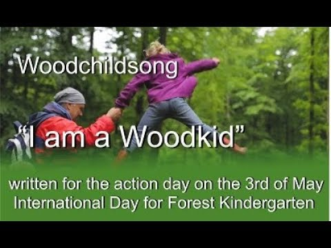 "International day for forest kindergarten - Woodchildsong ""I am a Woodkid"""""