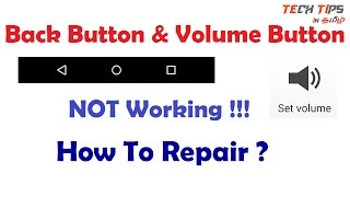 Back Button & Volume button not working!!! How to Repair ??