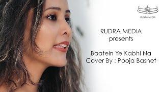 Baatein Ye Kabhi Na | Cover | Pooja Basnet |