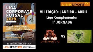 LIGA CORPORATE FUTSAL LINKSPORT complementar 1ªJornada WK vs Super Team1-2