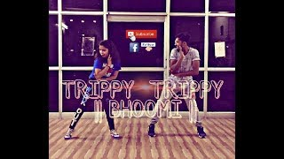 TRIPPY TRIPPY DANCE || CHOREOGRAPHY BOLLYWOOD STYLE || BHOOMI