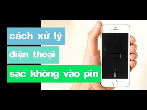 Hướng dẫn cách xử lý khi điện thoại sạc không vào pin