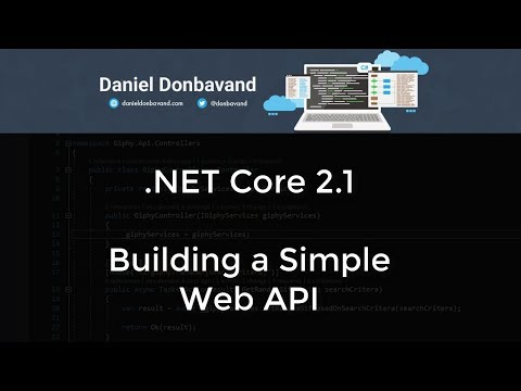 ASP.NET Core 2.1: Building A Simple Web API
