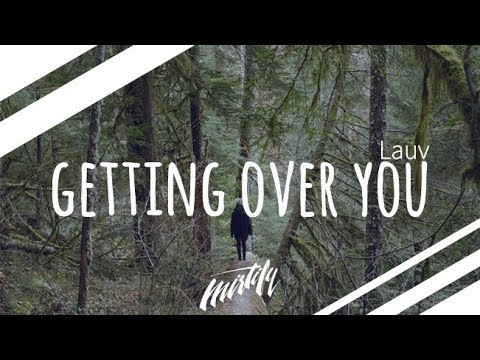 Lauv - Getting Over You