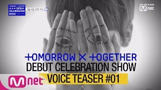 Baixar [Voice Teaser #01] Tomorrow X Together Debut Celebration Show