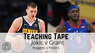 Teaching Tape Nuggets v Pistons, Jokic v Jerami Grant