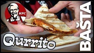 QURRITO JAKO Z KFC - Bašta #20