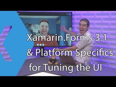 Xamarin Forms 3 1 & Platform Specifics for Tuning the UI | The