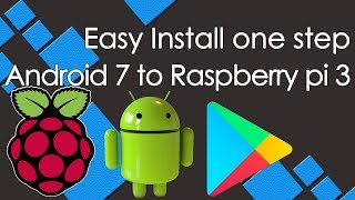Easy install one step RTandroid 7.1 to Raspberry Pi with google play
