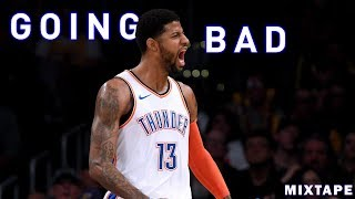 Paul George Mixtape - Going Bad (Meek Mill ft. Drake)
