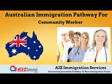 Australia Immigration Pathway for Community Worker (ANZSCO Code: 411711)