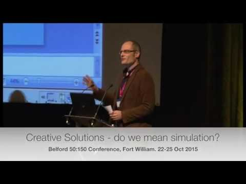 Prof Ken Walker: Creative Solutions - do we mean simulation?