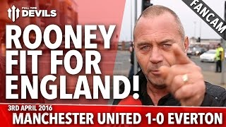 I Bet Rooney Is Fit For England! | Manchester United 1-0 Everton | FANCAM