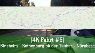 [4K Fahrt #5] Sinsheim - Rothenburg ob der Tauber - Nürnberg
