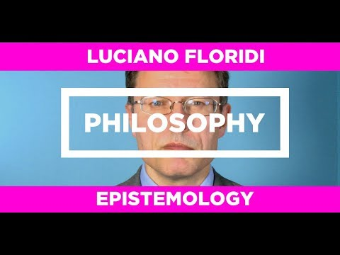 PHILOSOPHY - Epistemology - Luciano Floridi